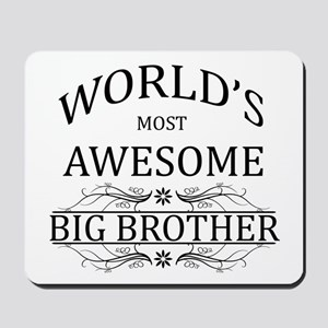 World's Most Awesome Big Brother Mousepad